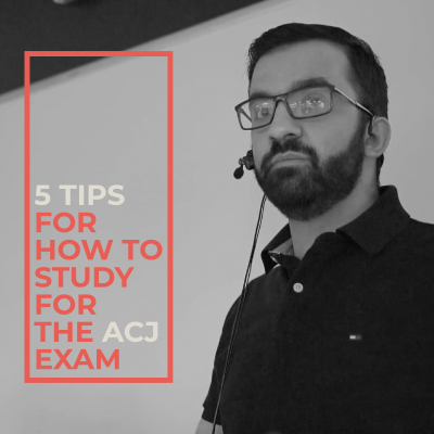 5 Tips for How to Study for the ACJ Exam
