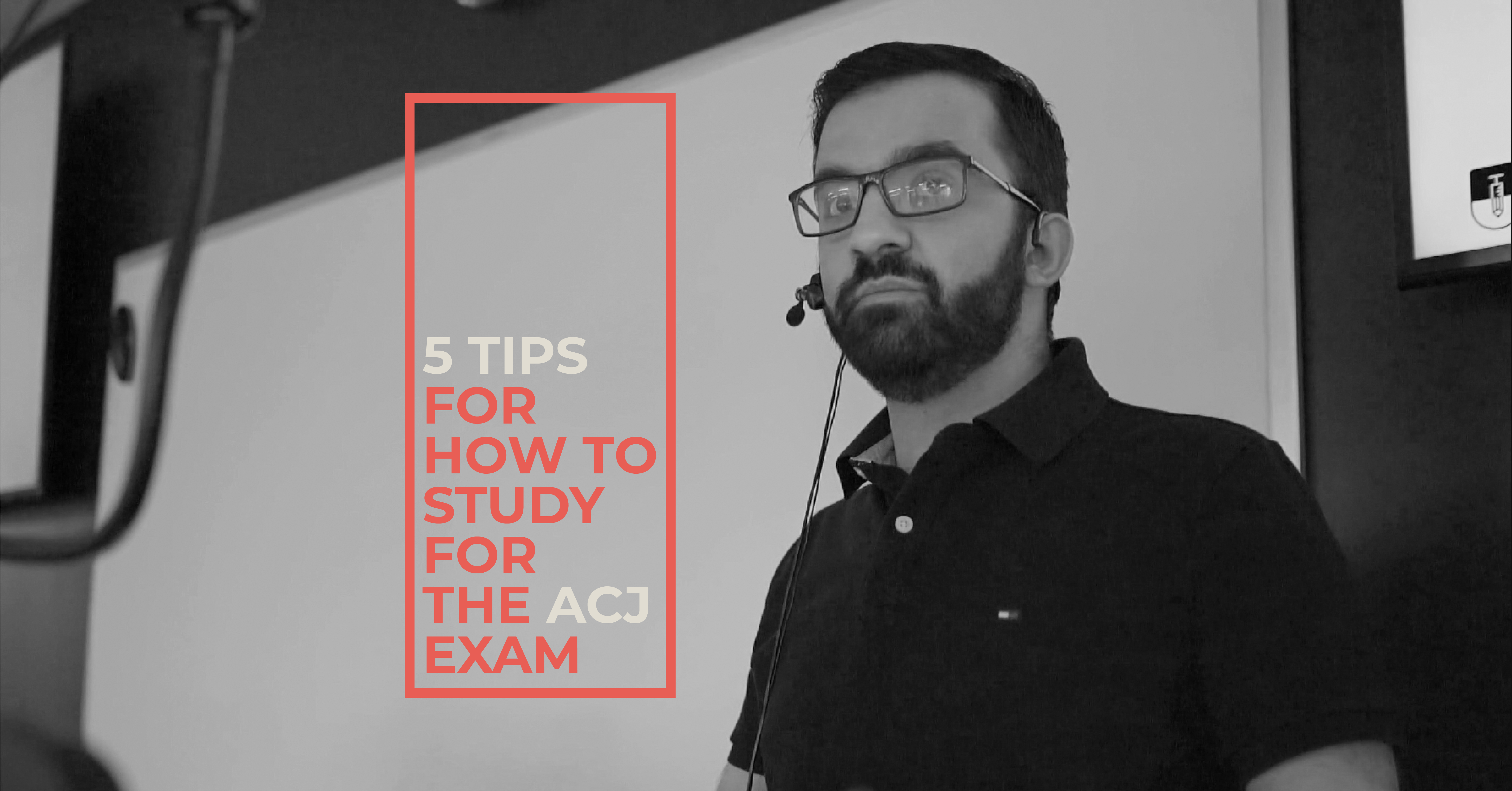 5 Tips for How to Study for the ACJ Exam with Dr. Khalid Khalid